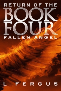 The fourth book in the Return of the Fallen Angel series.
